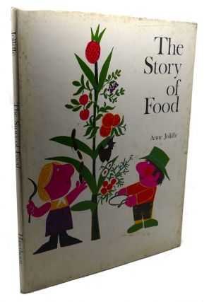 THE STORY OF FOOD : A Histiry of Man's Search for Things to Eat. Anne Jolliffe