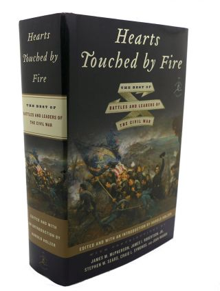 HEARTS TOUCHED BY FIRE : The Best of Battles and Leaders of the Civil War. Harold Holzer
