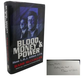 BLOOD, MONEY & POWER : Signed 1st. Barr McClellan