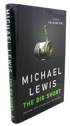 THE BIG SHORT : Inside the Doomsday Machine. Michael Lewis
