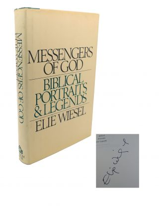 MESSENGERS OF GOD : Biblical portraits and legends. Elie Wiesel