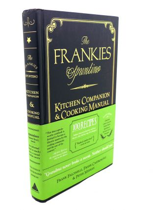 THE FRANKIES SPUNTINO KITCHEN COMPANION & COOKING MANUAL. Frank Castronovo Falcinelli