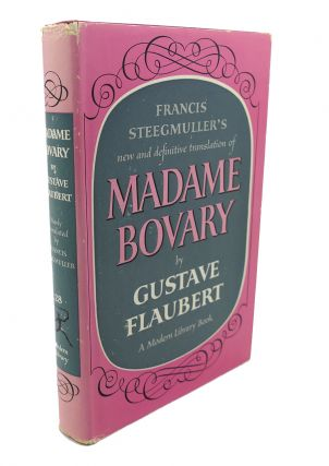 MADAME BOVARY : Patterns of Provincial Life. Gustave Flaubert