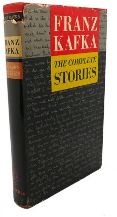 THE COMPLETE STORIES. Franz Kafka
