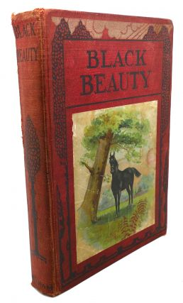 BLACK BEAUTY The Autobiography of a Horse. Anna Sewell