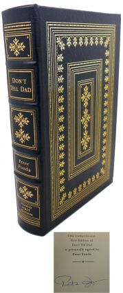DON'T TELL DAD Signed Easton Press. Peter Fonda