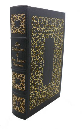 THE CONFESSIONS OF JEAN - JACQUES ROUSSEAU Easton Press. Jean - Jacques Rousseau