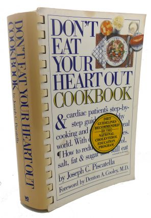 DON'T EAT YOUR HEART OUT COOKBOOK. Joseph C. Piscatella