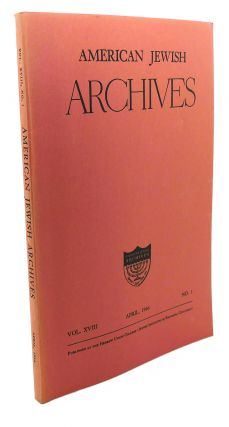 AMERICAN JEWISH ARCHIVES, VOL. XVIII, APRIL,1966, NO.1