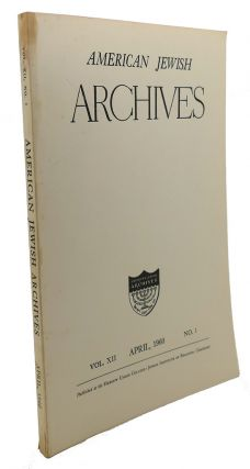AMERICAN JEWISH ARCHIVES, VOL. XII, APRIL,1960, NO.1
