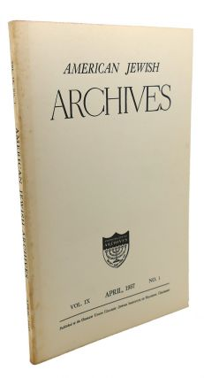 AMERICAN JEWISH ARCHIVES, VOL. XVIII, APRIL,1957, NO.1