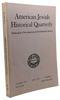 AMERICAN JEWISH HISTORICAL QUARTERLY, VOLUME LVII, JUNE, 1968, NUMBER 4