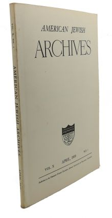AMERICAN JEWISH ARCHIVES, VOL. X, APRIL,1958, NO.1