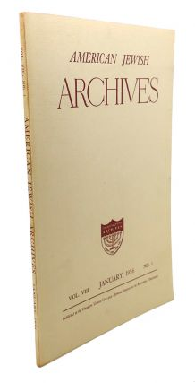 AMERICAN JEWISH ARCHIVES, VOL. VIII, APRIL,1956, NO.1