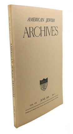 AMERICAN JEWISH ARCHIVES, VOL. VII, JUNE,1955, NO.2