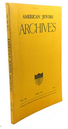 AMERICAN JEWISH ARCHIVES, VOL. XX, APRIL,1968, NO.1