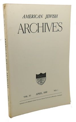 AMERICAN JEWISH ARCHIVES, VOL. XI, APRIL,1959, NO. 1