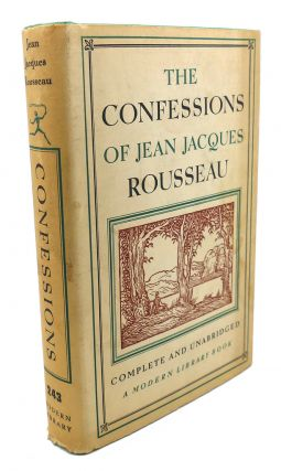 THE CONFESSIONS OF JEAN JACQUES ROUSSEAU. Jean Jacques Rousseau