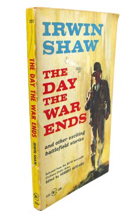 THE DAY THE WAR ENDS. Irwin Shaw