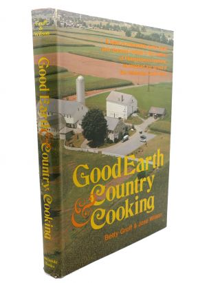 GOOD EARTH & COUNTRY COOKING. Jose Wilson Betty Groff