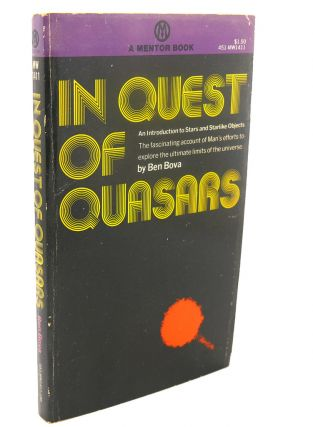 IN QUEST OF QUASARS : An Introduction to Stars and Starlike Objects. Ben Bova