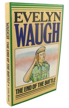 THE END OF THE BATTLE. Evelyn Waugh