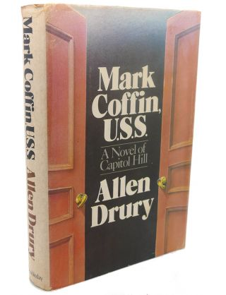 MARK COFFIN, U.S.S. : A Novel of Capitol Hill. Allen Drury
