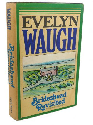 BRIDESHEAD REVISITED The Sacred and Profane Memoriesof Captain Charles Ryder. Evelyn Waugh
