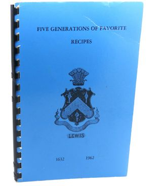 FIVE GENERATIONS OF FAVORITE RECIPES