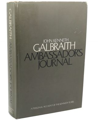 AMBASSADOR'S JOURNAL A Personal Account of the Kennedy Years. John Kenneth Galbraith