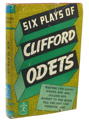 SIX PLAYS OF CLIFFORD ODETS. Clifford Odets