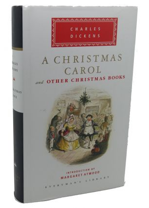 A CHRISTMAS CAROL AND OTHER CHRISTMAS BOOKS. Margaret Atwood Charles Dickens