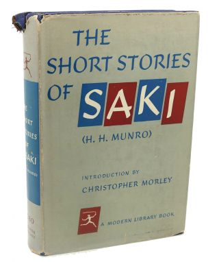 THE SHORT STORIES OF SAKI. H. H. Munro