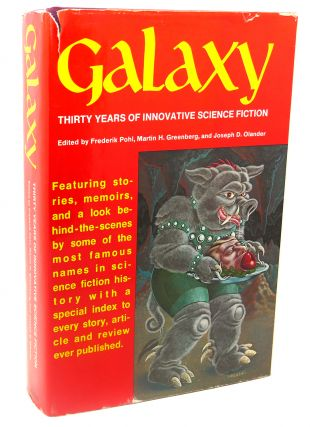GALAXY, THIRTY YEARS OF INNOVATIVE SCIENCE FICTION. Frederik Pohl, Martin H. Greenberg, Joseph D....