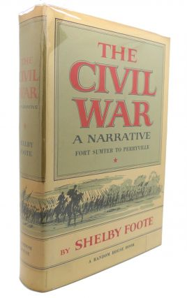 THE CIVIL WAR : A NARRATIVE Fort Sumter to Perryville. Shelby Foote