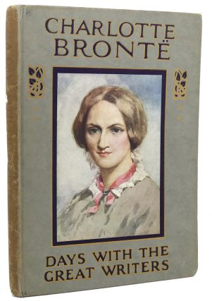 A DAY WITH CHARLOTTE BRONTE DAYS WITH THE GREAT WRITERS. A Day, Charlotte Bronte. Days, Great...