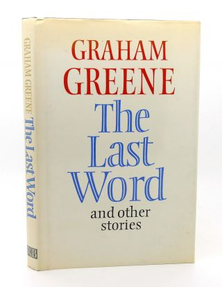 THE LAST WORD, AND OTHER STORIES. Graham Greene