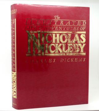 THE ILLUSTRATED LIFE AND ADVENTURES OF NICHOLAS NICKLEBY. Charles Dickens