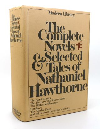 THE COMPLETE NOVELS AND SELECTED TALES OF NATHANIEL HAWTHORNE. Nathaniel Hawthorne, Norman Holmes...