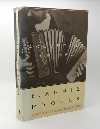 ACCORDION CRIMES. E. Annie Proulx