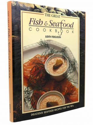 THE GREAT FISH AND SEAFOOD COOKBOOK. Judith Ferguson