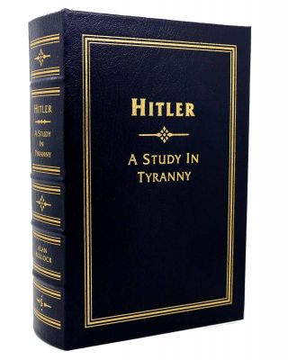 HITLER: A STUDY IN TYRANNY Easton Press. Alan Bullock - Adolf Hitler