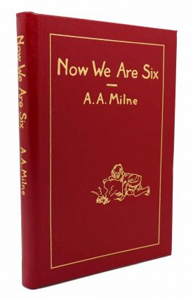 NOW WE ARE SIX Easton Press. A. A. Milne