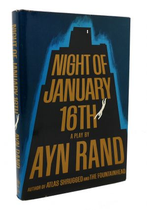 NIGHT OF JANUARY 16TH A Play. Ayn Rand