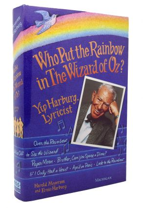 WHO PUT THE RAINBOW IN THE WIZARD OF OZ? Yip...