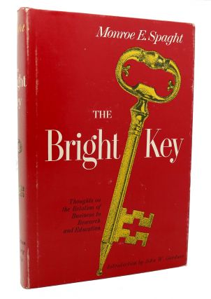 THE BRIGHT KEY: THOUGHTS ON THE RELATIONS OF BUSINESS TO...