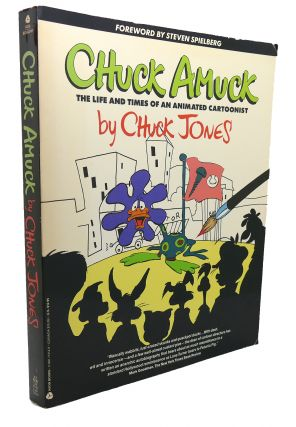 CHUCK AMUCK The Life and Times of an Animated Cartoonist