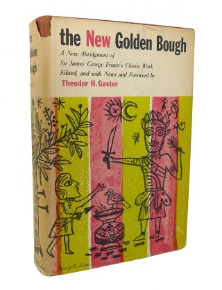 THE NEW GOLDEN BOUGH A New Abridgment of the Classic...