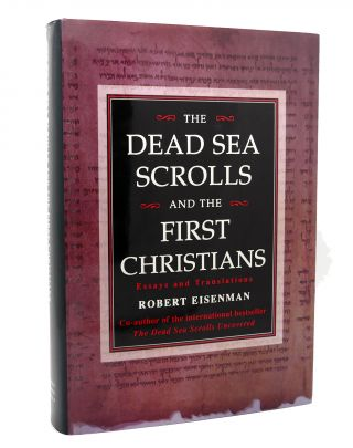 DEAD SEA SCROLLS AND THE FIRST CHRISTIANS Essays & Translations