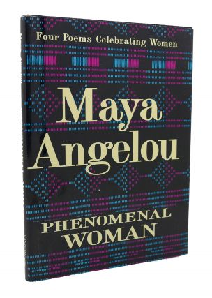PHENOMENAL WOMAN Four Poems Celebrating Women